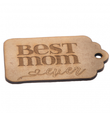 Wooden tag reading best mom ever